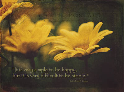 Rabindranath Tagore Photograph - It Is Very Simple To Be Happy... by Maria Angelica Maira
