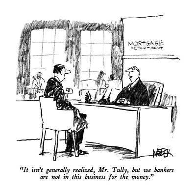 Banker Drawing - It Isn't Generally Realized by Robert Weber