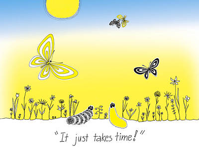 It Just Takes Time Art Print by Trina Paulus