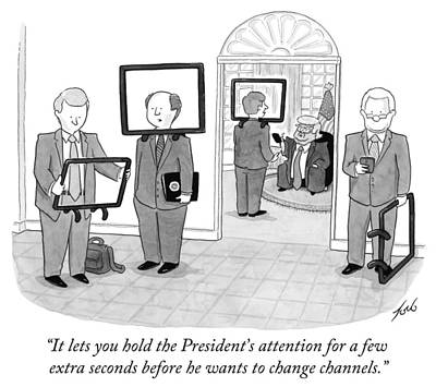 Boredom Drawing - It Lets You Hold The President's Attention by Tom Toro