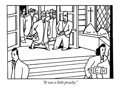 Clergy Drawing - It Was A Little Preachy by Bruce Eric Kaplan
