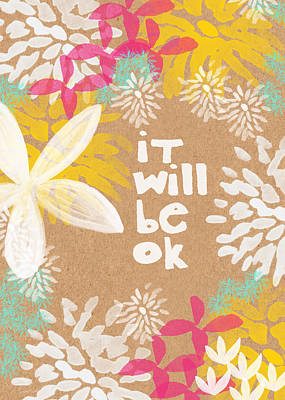 It Will Be Ok- Floral Design Art Print by Linda Woods
