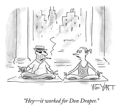Cross Legged Drawing - It Worked For Don Draper by Christopher Weyant