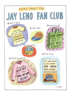 Jay Drawing - Items From The Jay Leno Fan Club by Roz Chast