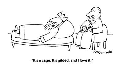 It's A Cage. It's Gilded Art Print by Charles Barsotti