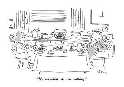 Breakfast Drawing - It's Breakfast.  Assume Nothing by Dean Vietor