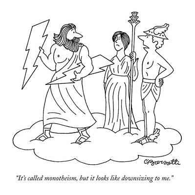 Zeus Drawing - It's Called Monotheism by Charles Barsotti