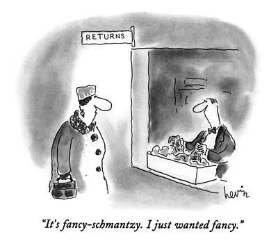 Consumerism Drawing - It's Fancy-schmantzy.  I Just Wanted Fancy by Arnie Levin
