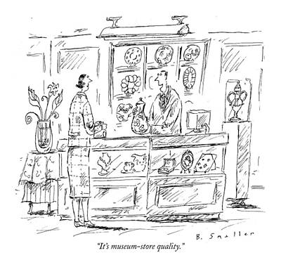 Museums Drawing - It's Museum-store Quality by Barbara Smaller