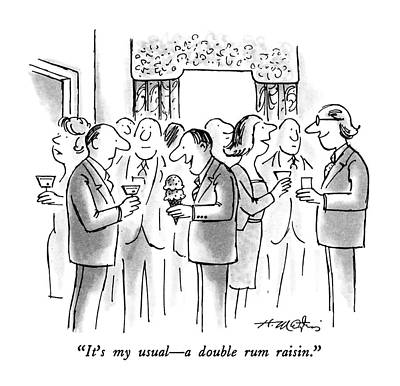Party Drawing - It's My Usual - A Double Rum Raisin by Henry Martin