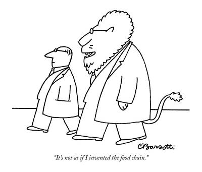 Human Survival Drawing - It's Not As If I Invented The Food Chain by Charles Barsotti