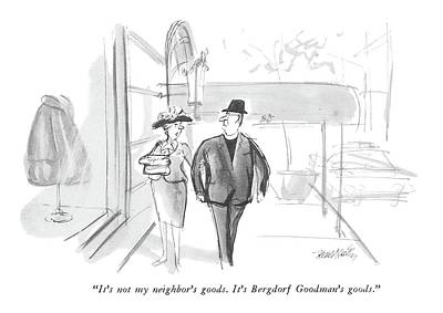 It's Not My Neighbor's Goods.  It's Bergdorf Art Print