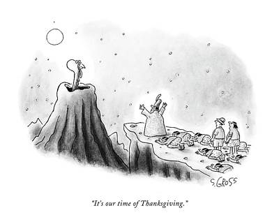 Volcano Drawing - It's Our Time Of Thanksgiving by Sam Gross