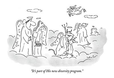 Angels Drawing - It's Part Of His New Diversity Program by Arnie Levin
