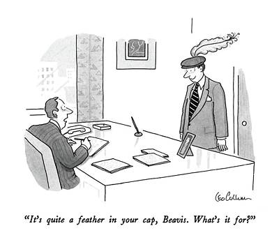 Employer Drawing - It's Quite A Feather In Your Cap by Leo Cullum