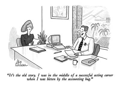 Accountants Drawing - It's The Old Story. I Was In The Middle by Leo Cullum