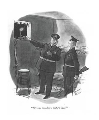 Escape Drawing - It's The Warden's Wife's Idea by Richard Decker