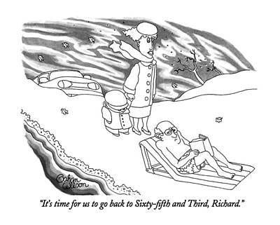 Winter Time Drawing - It's Time For Us To Go Back To Sixty-fifth by Gahan Wilson