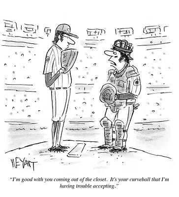 Baseball Gloves Drawing - It's Your Curveball That I'm Having Trouble by Christopher Weyant