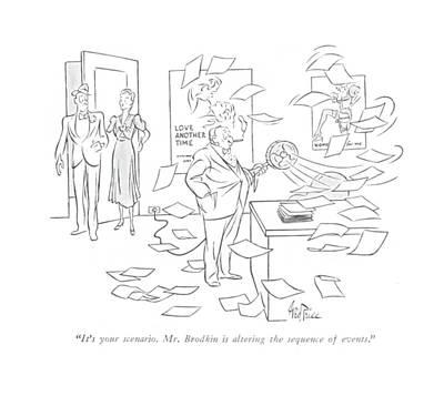 It's Your Scenario. Mr. Brodkin Is Altering Art Print