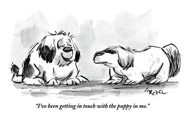Talking Drawing - I've Been Getting In Touch With The Puppy In Me by Lee Lorenz