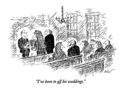 I've Been To All His Weddings Art Print by Edward Koren