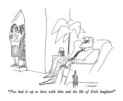 Laughter Drawing - I've Had It Up To Here With Him And His Lilt by Al Ross
