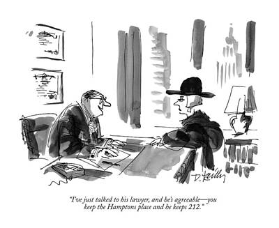 Hamptons Drawing - I've Just Talked To His Lawyer by Donald Reilly