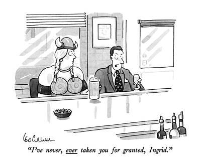 I've Never, Ever Taken You For Granted, Ingrid Art Print