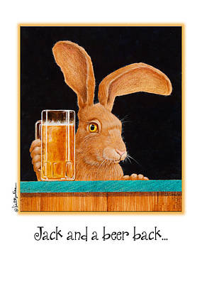 Jack Rabbit Painting - Jack And A Beer Back... by Will Bullas