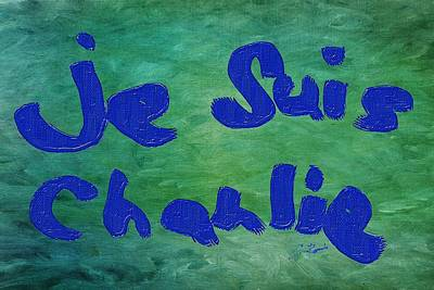Painting - Je Suis Charlie by Charlie Roman