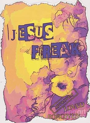 Jesus Freaks Digital Art - Jesus Freak by JoAnne Meller