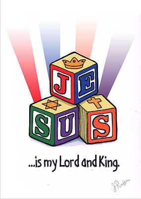 Drawing - Jesus Is My Lord And King by Jerry Ruffin