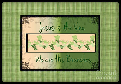 Jesus Is The Vine Print by Sherry Flaker