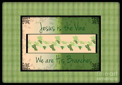Jesus Is The Vine Art Print by Sherry Flaker