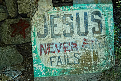Photograph - Jesus Never Fails by Mike Martin