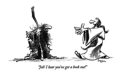 Biblical Drawing - Job!  I Hear You've Got A Book Out! by Lee Lorenz