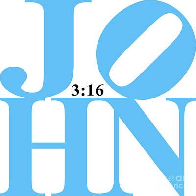 John 3 16 20130708 Blue White Black Art Print