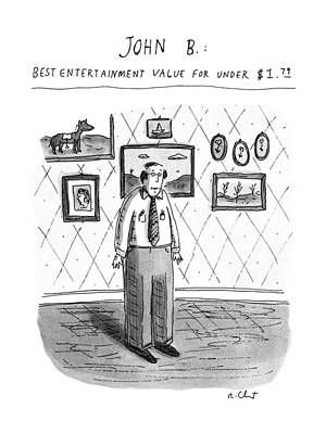 Boredom Drawing - John B.; Best Entertainment Value For Under $1.79 by Roz Chast