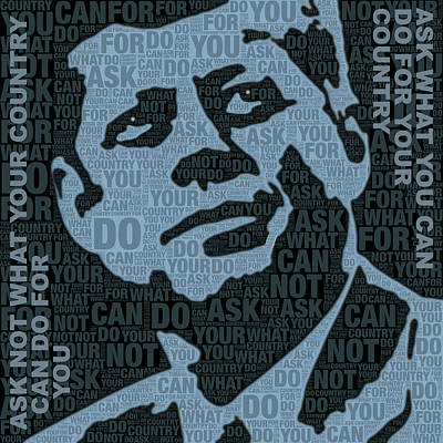 John F Kennedy And Quote Original by Tony Rubino
