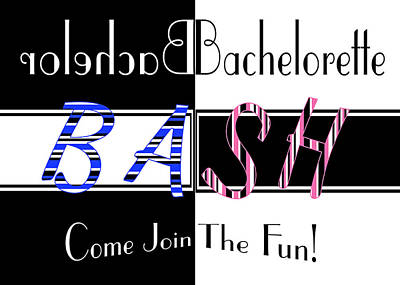 Digital Art - Joint Bachelor Bachelorette Bash by Donna Proctor