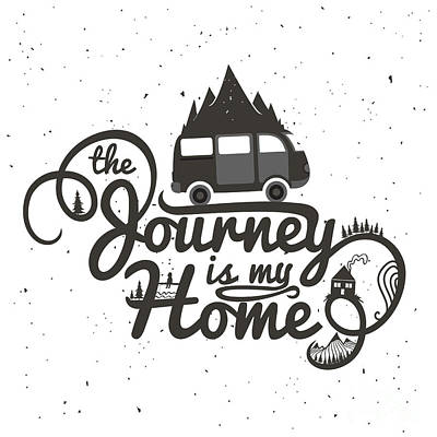 Trip Wall Art - Digital Art - Journey Is My Home. Vintage Vector by Julymilks