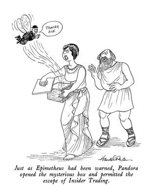 Pandora Drawing - Just As Epimetheus Had Been Warned by J.B. Handelsman