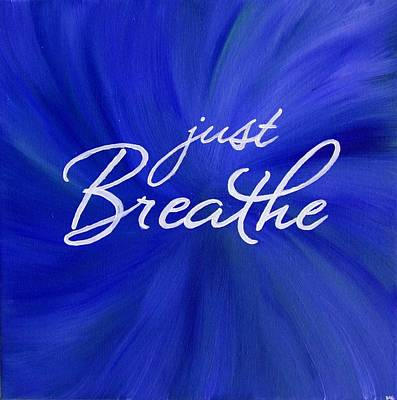 Mindfulness Painting - Just Breathe - Blue by Michelle Eshleman