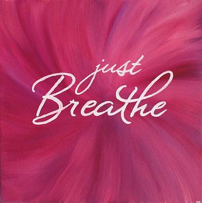 Mindfulness Painting - Just Breathe - Pink by Michelle Eshleman