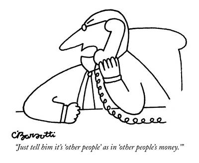Fists Drawing - Just Tell Him It's 'other People' As In 'other by Charles Barsotti