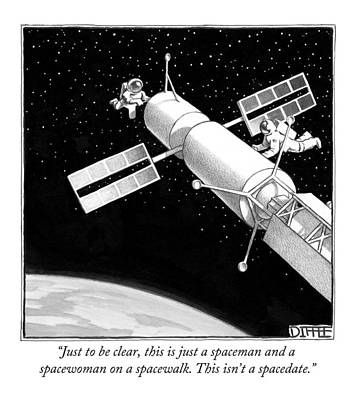 Astronauts Drawing - Just To Be Clear by Matthew Diffee
