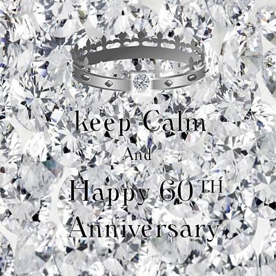 Digital Art - Keep Calm 60 Anniversary by Florene Welebny