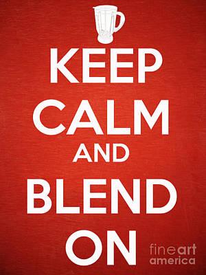 Keep Calm And Blend On Art Print