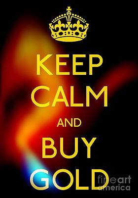 Keep Calm And Buy Gold Art Print by Daryl Macintyre